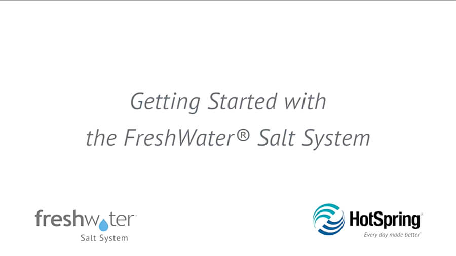hot-spring-getting-started-with-freshwater-salt-system-video-cover